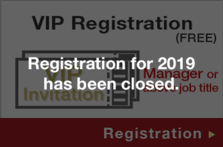 VIP Registration(FREE)Registration for 2019 has been closed.