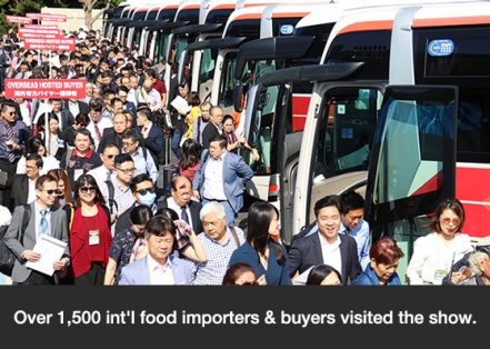 Over 1,500 int'l food importers & buyers visited the show.